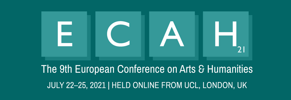 The 9th European Conference on Arts & Humanities (ECAH2021)